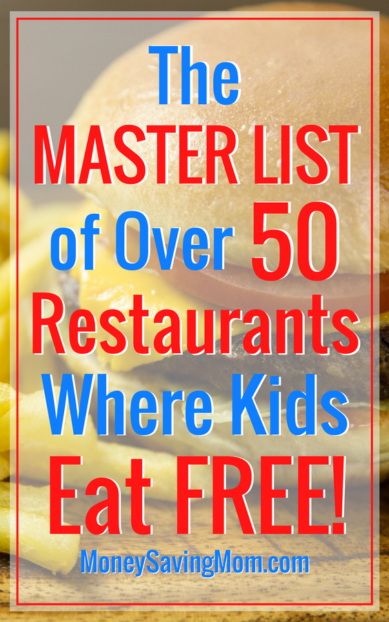 Kids eat FREE at ALL of these restaurants! This is a massive list!