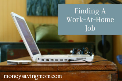 Guest Post: Finding a Work-at-Home Job - Money Saving Mom