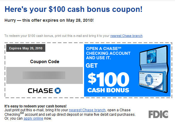 Chase regularly has coupon codes that allow you to earn anywhere from $$ for setting up a Chase checking account, they also have saving account coupons that can earn you similar amounts. Below are a list of these coupons.