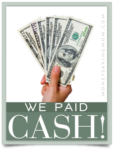 We paid cash!