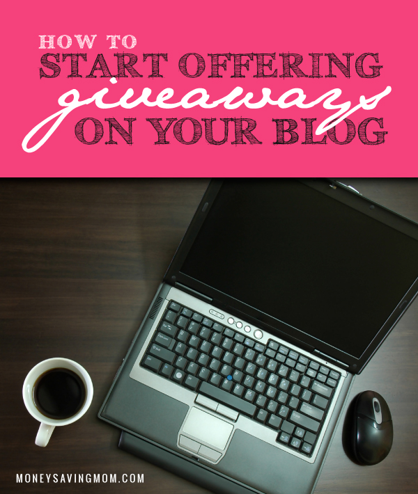 How to Make Money Blogging: Learn How To Start Offering Giveaways On Your Blog