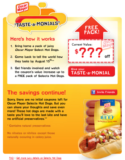 kraftheinzmilitary furthermore New 11 Oscar Mayer Selects Hot Dogs Or Cold Cuts Coupon Plus Possible Free Product Coupon together with Oscar Mayer Oscar Mayer Coupons Save 2 On Pulled Pork furthermore Oscar Mayer Selects Dinner Sausage Only 2 99 At Kroger Reg Price 4 99 moreover Oscar Mayer Printable Coupon Possibly Get A Free Product. on oscar mayer selects dogs coupon 11