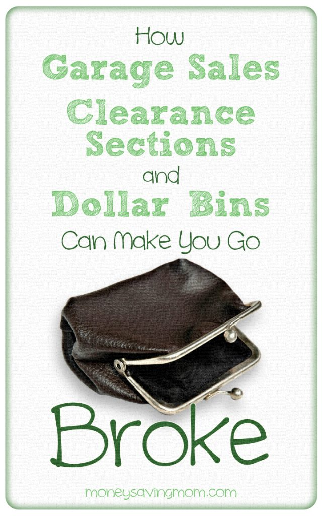 How Garage Sales Clearance Sections and Dollar Bins Can Make YouBroke