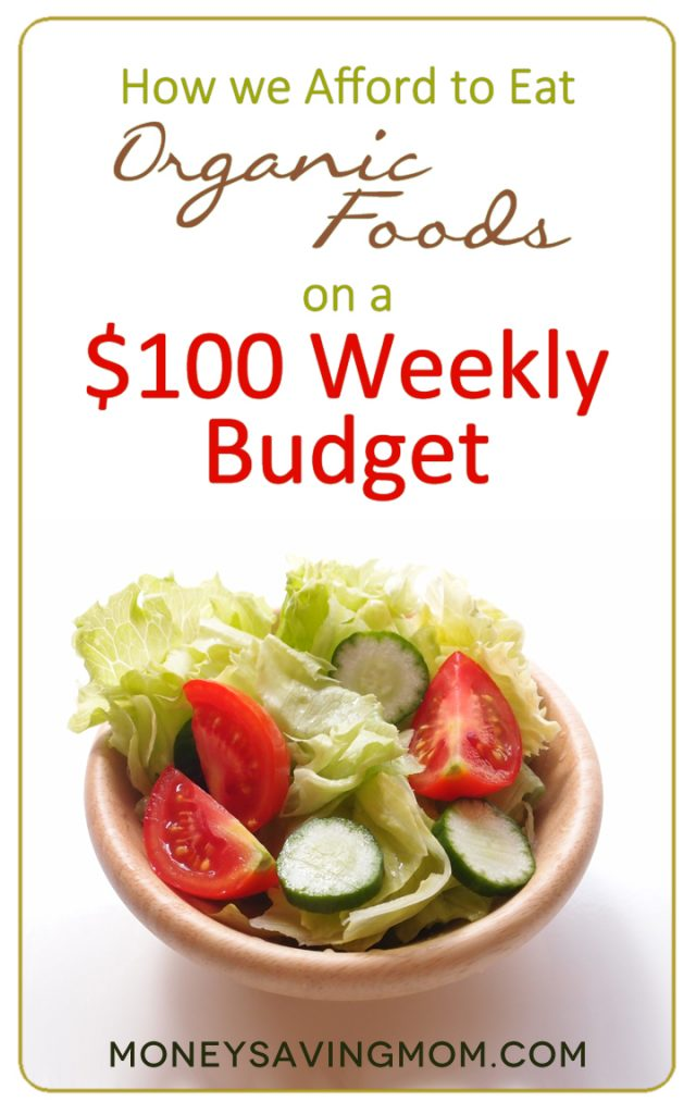 How We Afford Organic Foods on a $100 Weekly Budget