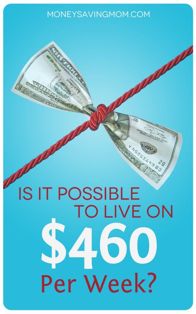 Is it Possible to Live on $460 Per Week?