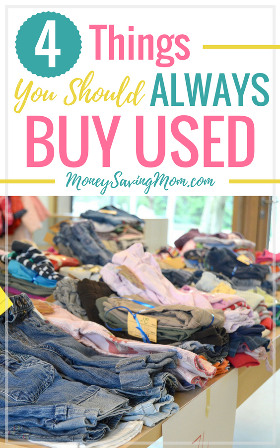 You are guaranteed to save money if you always buy these 4 things used! This is a great list!!