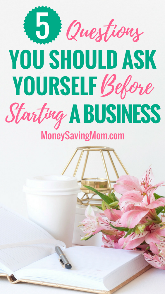 Starting a business? Ask yourself these 5 important questions first!