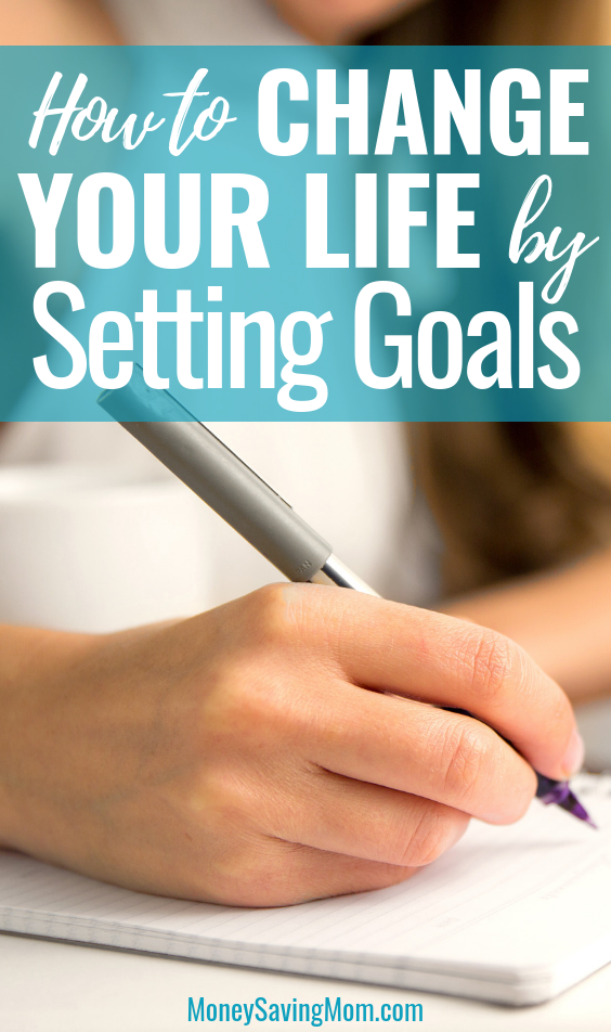 You can TRULY change your life by setting goals...and here's how to get started!