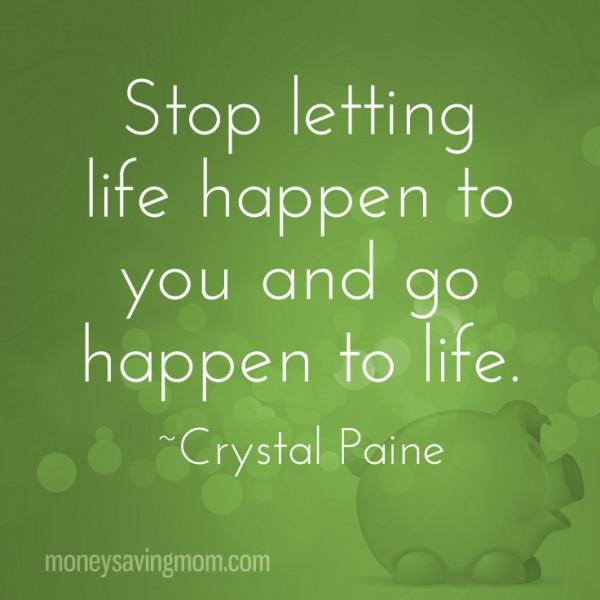Go happen to life