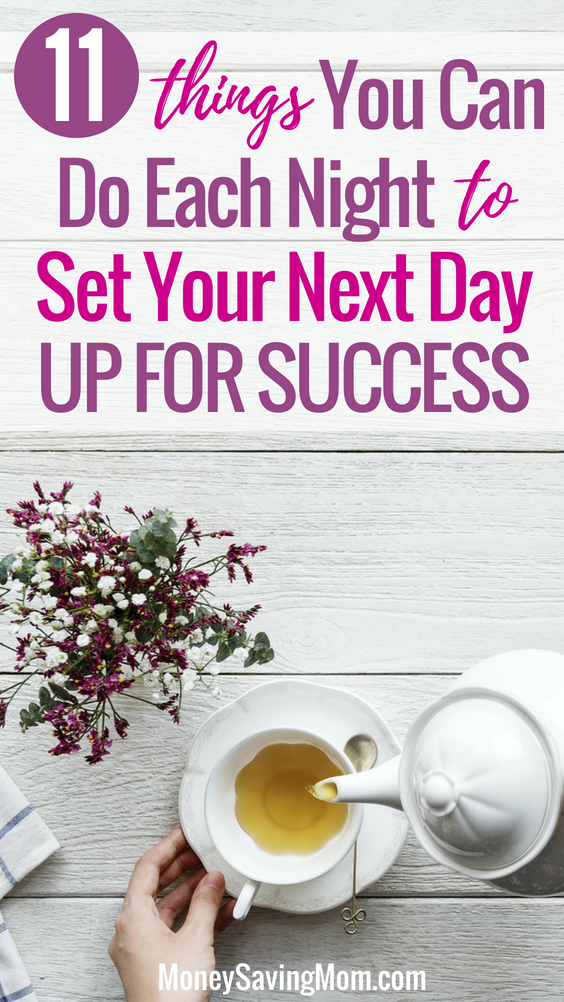 Things you can do each night to set your next day up for success! SO simple and helpful!