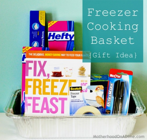 Make Yourself Gift Basket Ideas: Do It Yourself: Homemade Freezer Cooking Gift Basket