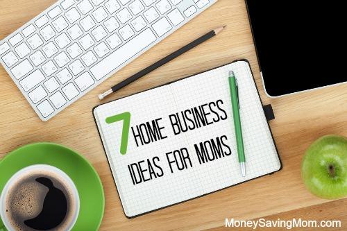 Home Business Ideas For Moms Money Saving Mom