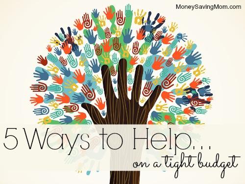 Waystohelp  >> 5 Ways To Help On A Tight Budget Money Saving Mom Money Saving Mom