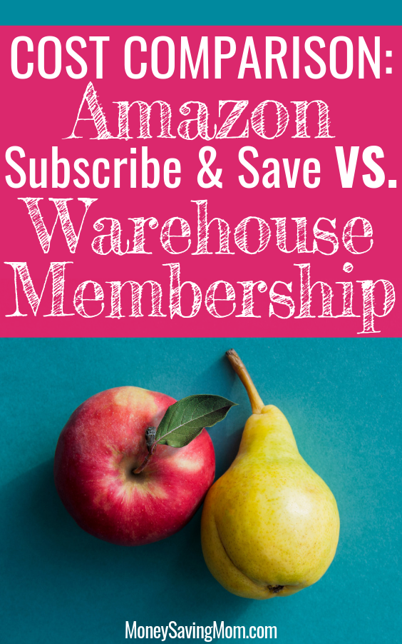 Amazon Subscribe and Save versus Warehouse Membership