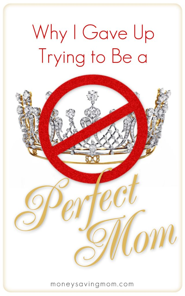 Why I Gave Up Trying to Be a Perfect Mom
