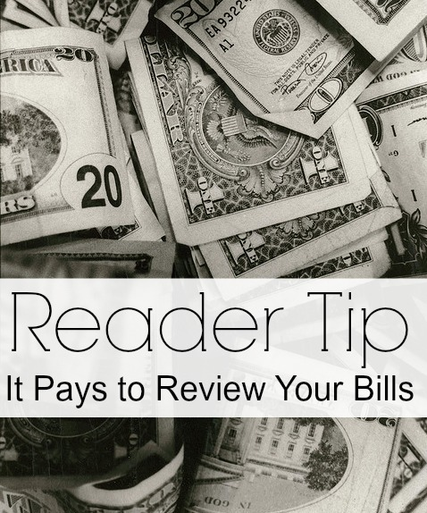 All Bills Paid Houses: Reader Tip: It Pays To Review Your Bills
