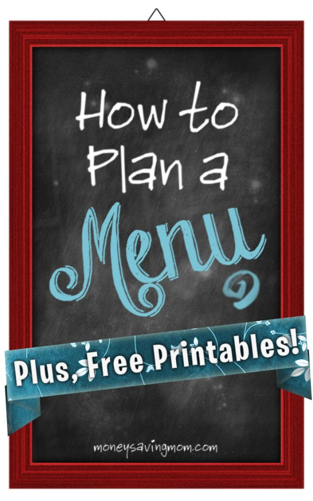 How to Plan a Menu (Plus, Free Printables!)