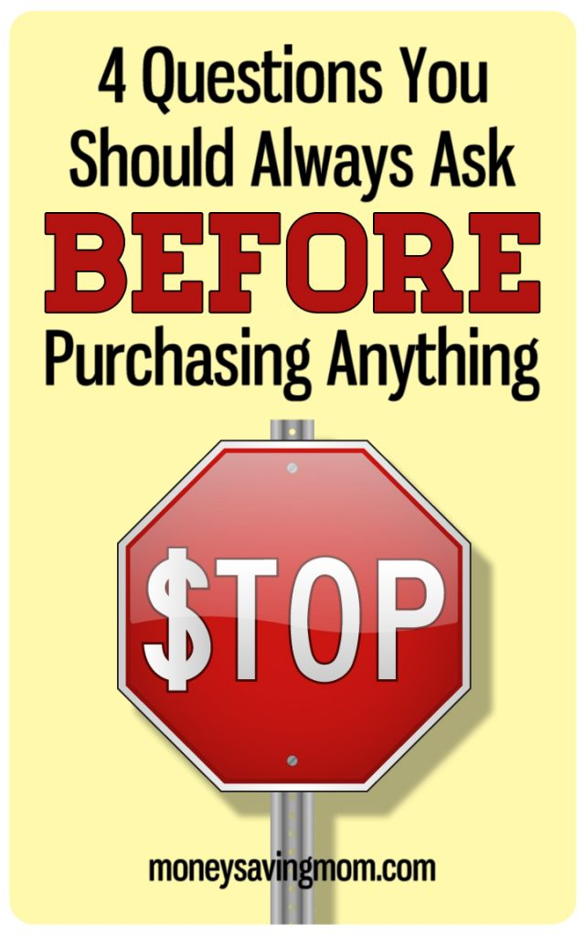 4 Questions You Should Always Ask Before Purchasing Anything
