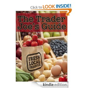 The Trader Joes Guide - Over 30 Healthy & Delicious Recipes