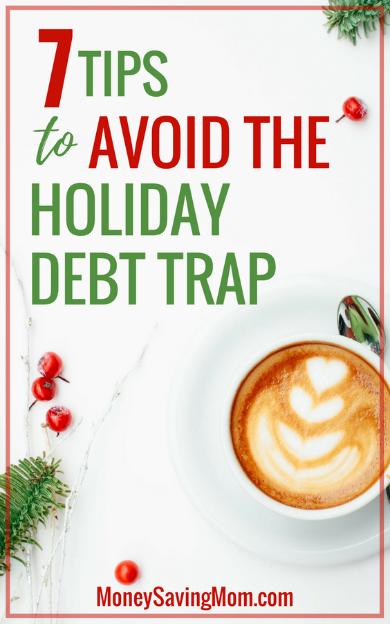 Avoid the holiday debt trap with these 7 helpful tips! These are great to keep in mind all year long, so that the holiday season is stress-free and easy on the budget when it arrives!