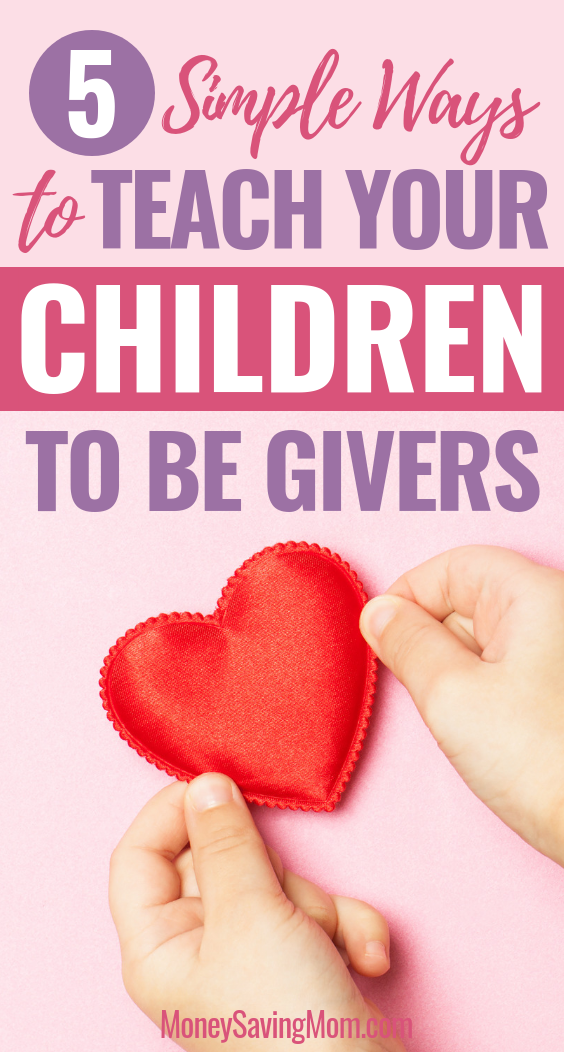 Teach your children to be lifelong givers with these 5 simple tips!