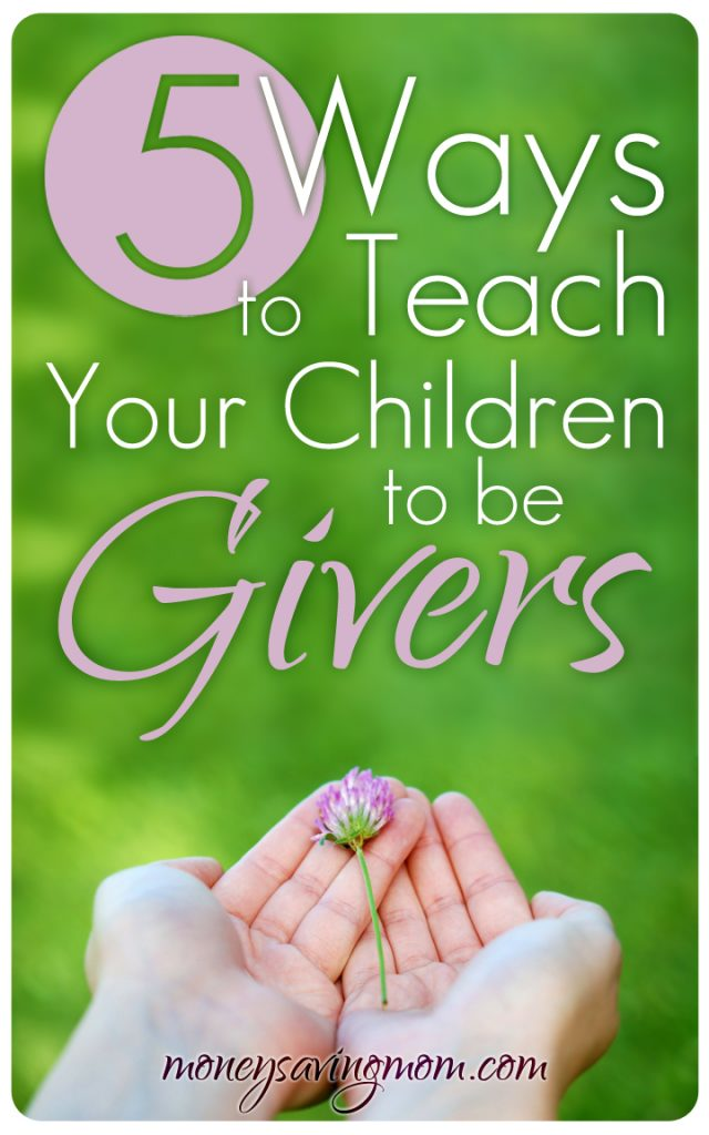 5 Ways to Teach Your Children to Be Givers