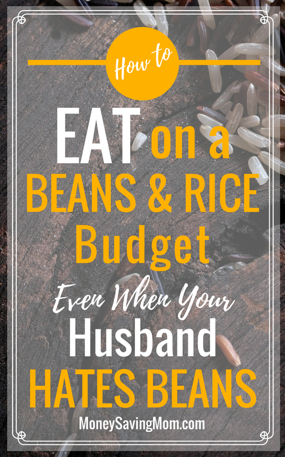 How to eat on a beans-and-rice budget -- even when someone in your family HATES beans! This is such great advice and really creative!
