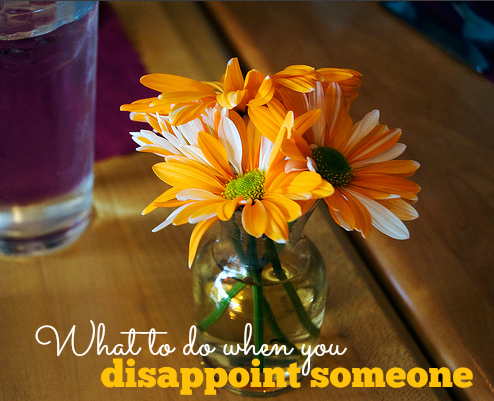 What to do when you disappoint someone