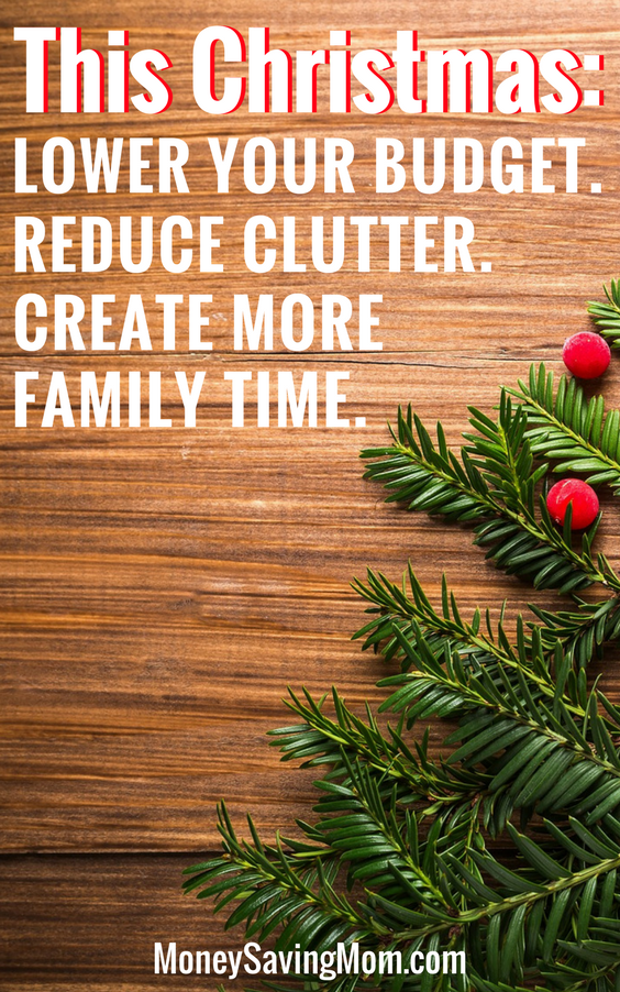Try this one simple thing to lower your Christmas budget, reduce clutter, and create more family time this year!