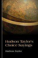 hudson-taylors-choice-sayings