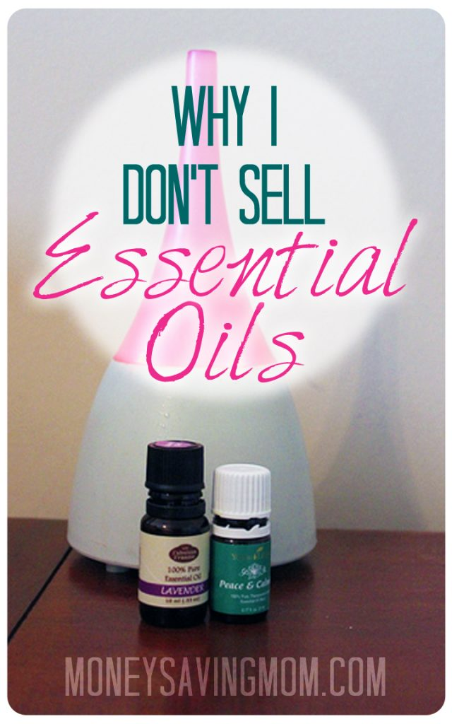 Why I Don\'t Sell Essential Oils - Money Saving Mom®