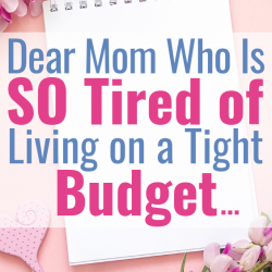 Are you tired of living on a budget and feel hopeless? Read this for some encouragement!