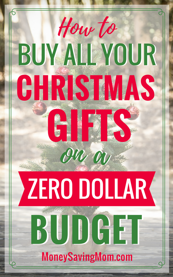 How to buy all your Christmas gifts on a ZERO dollar budget! These are GREAT ideas to keep in mind all year long!