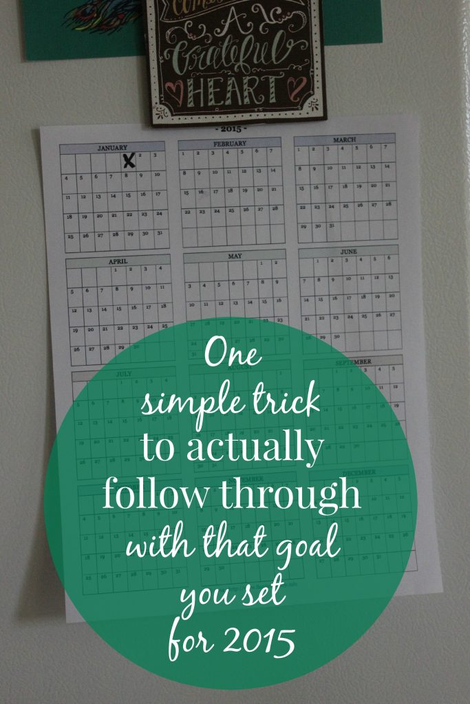 One simple trick to actually follow through with that goal you made