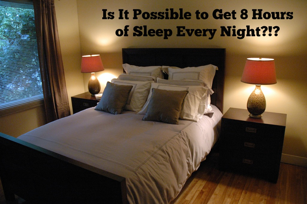 Is it possible to get 8 hours of sleep every night?