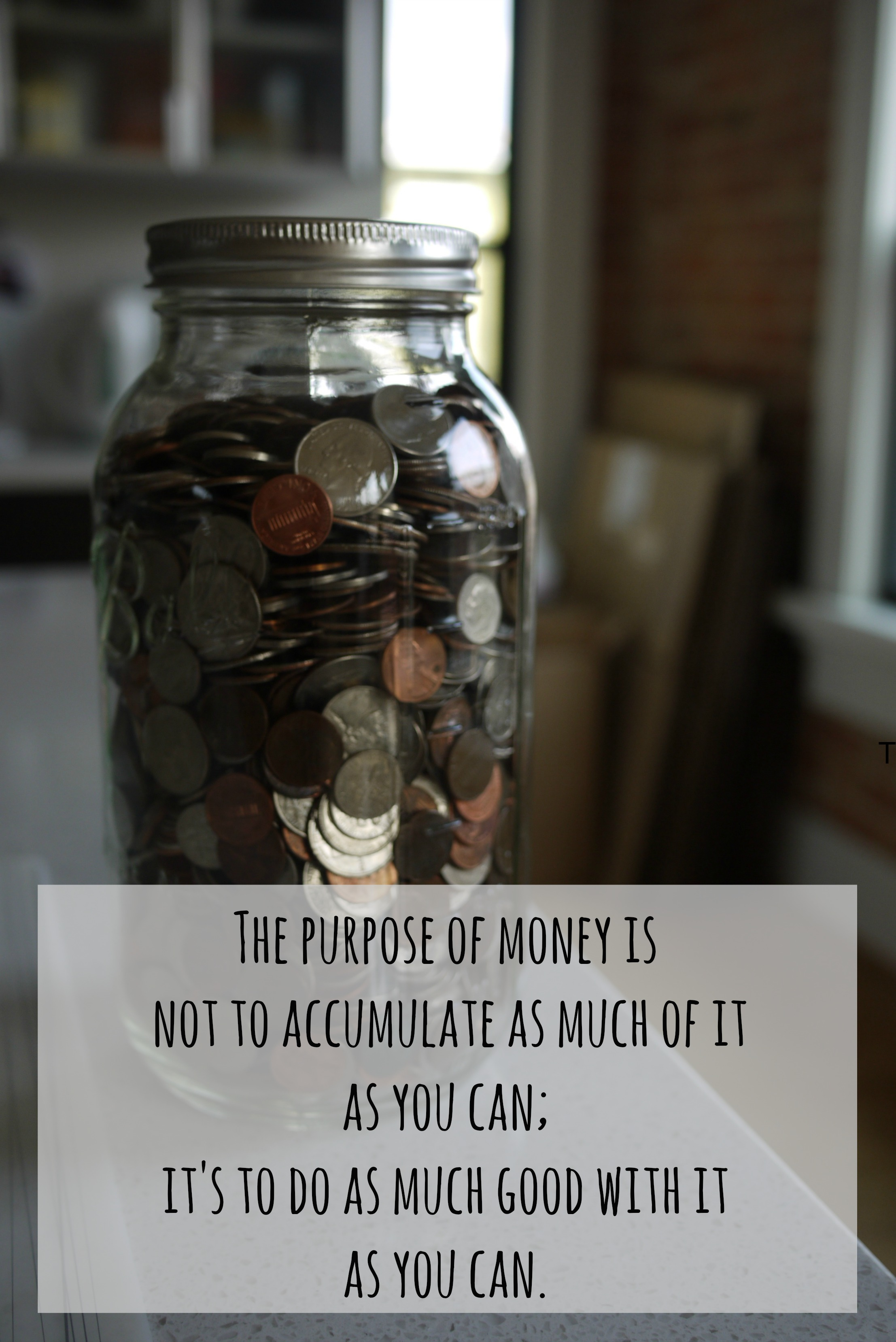 The purpose of money...