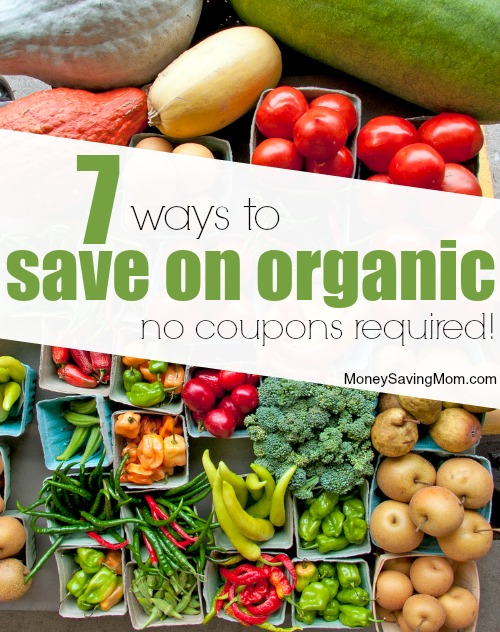 7 Ways to Save on Organic Groceries (No Coupons Required!)