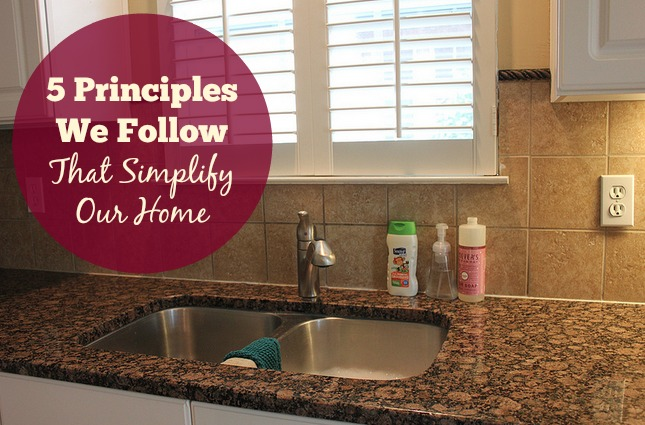 5 Principles We Follow That Make a Big Difference in Our Home & Family