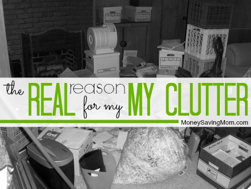 real reason for my clutter
