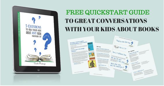 Free Quickstart Guide to Have Great Conversations With Your Kids About Books