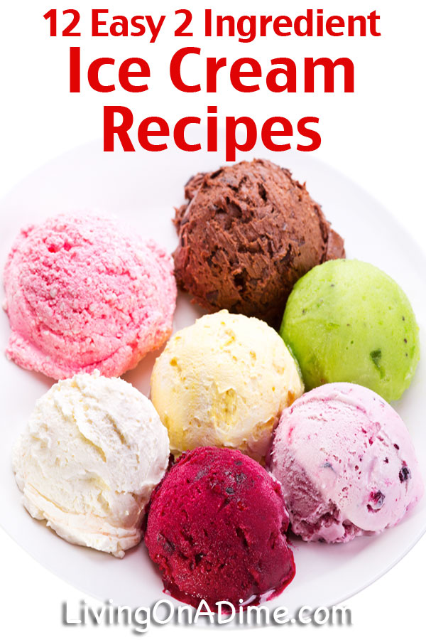 12 easy 2 ingredient ice cream recipes money saving mom for How to make delicious ice cream at home