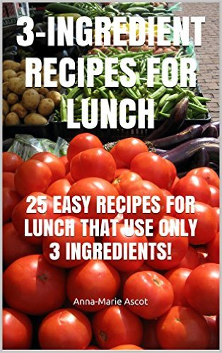3 ingredients lunch recipes