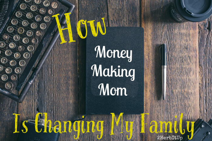 How Money Making Mom is Changing My Life