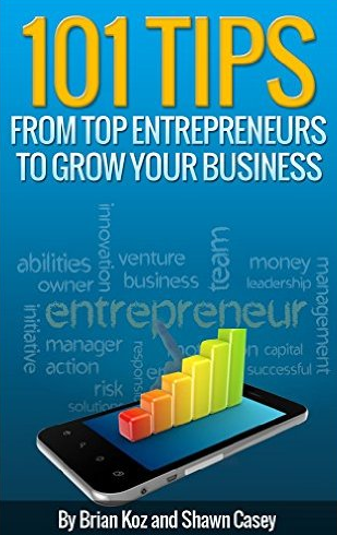 101 Tips from Top Entrepreneurs to Grow Your Business eBook