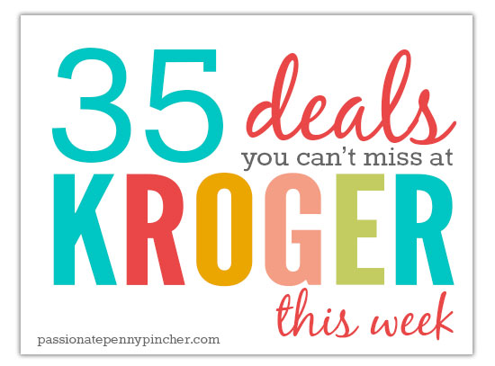 35 Deals You Can't Miss at Kroger This Week