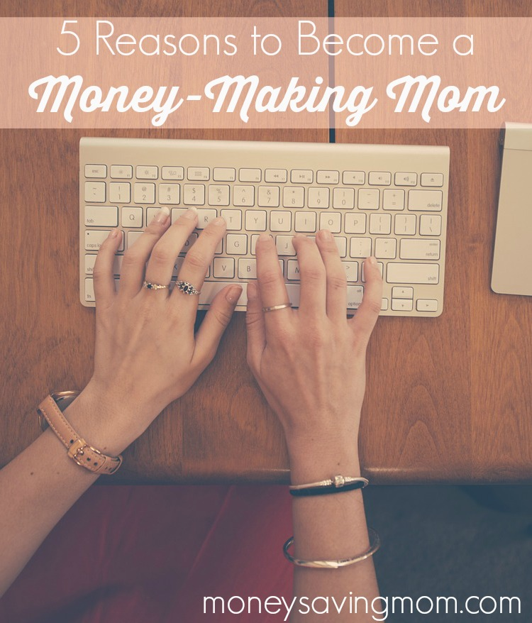 5-Reasons-to-Become-a-Money-Making-Mom