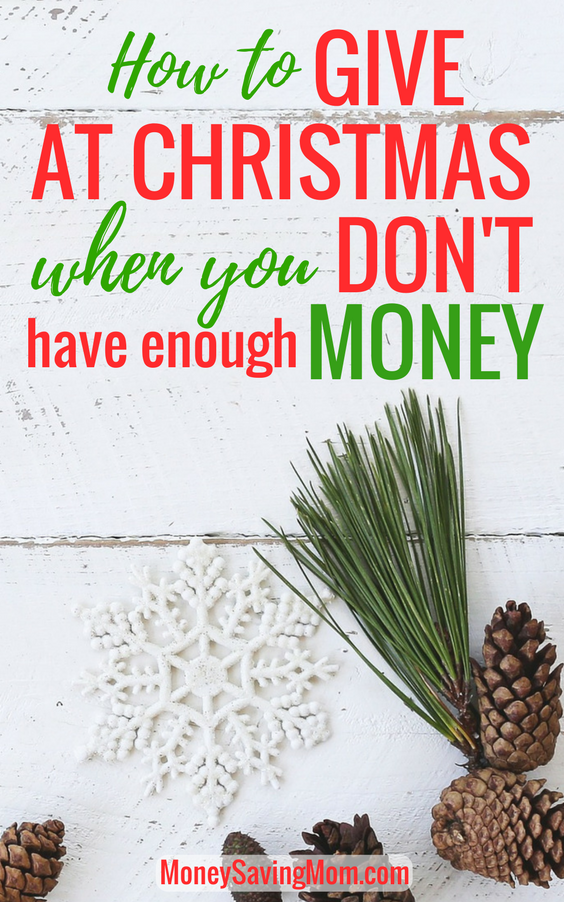 How to give at Christmas -- even when you don't have enough money and you're on a tight budget!