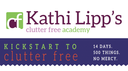 Kathi Lipp's Clutter-Free Academy