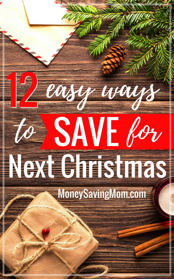 Start saving for NEXT Christmas now with these 12 easy tips!