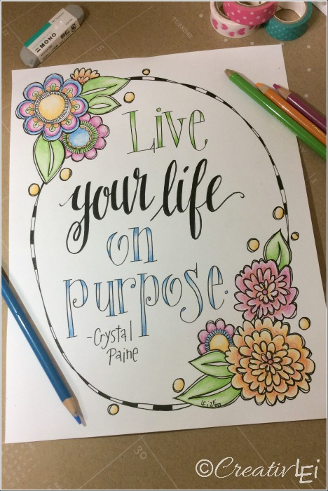 Live-your-life-on-purpose.-Encouraging-words-from-Crystal-Paine-Moneysavingmom.com-hand-lettering-by-Lisa-of-CreativLEI.com_